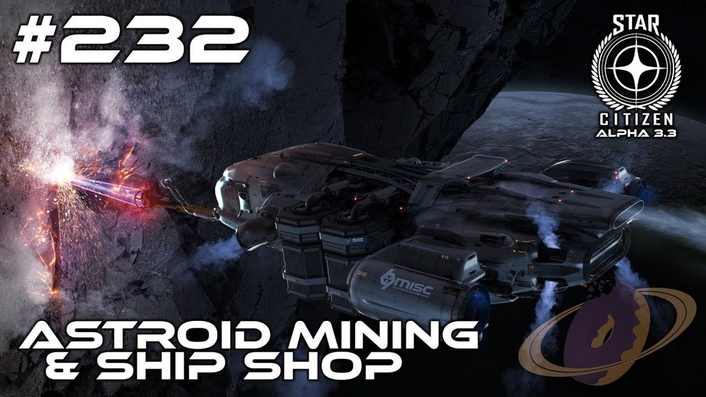 Citizen Spotlight Star Citizen 232 Astroid Mining Ship Shop